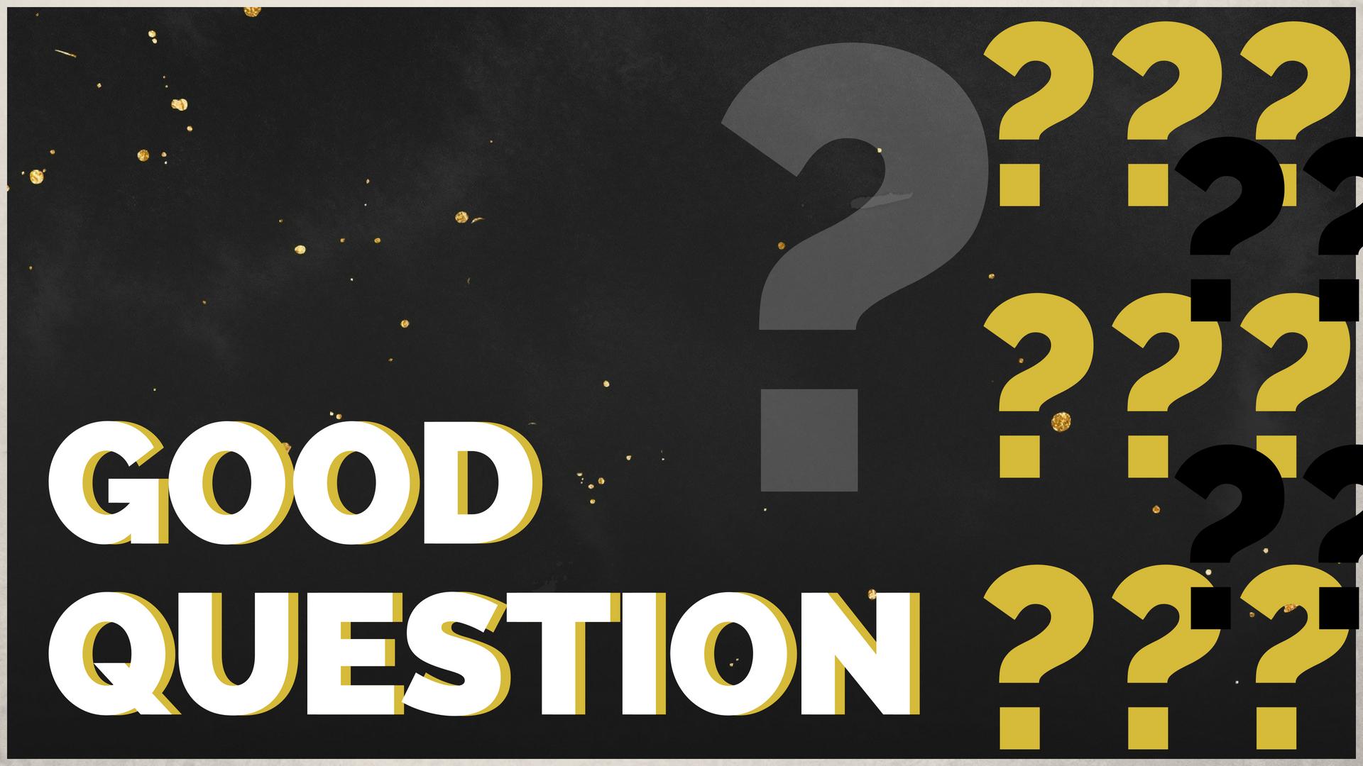Good Question-5 (1).jpg
