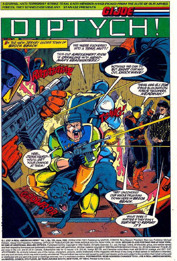 While the headman was not featured on the cover of  G.I. Joe: A Real American Hero  issue 125, he was featured in the opening splash page with the trapped G.I. Joe D.E.F. team in a firefight with the HeadHunters.