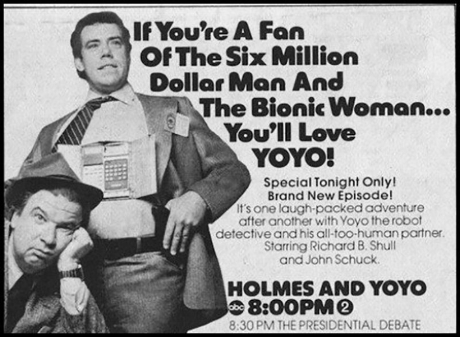 This ad is entirely incorrect as i loved the  six million dollar man  and i can assure you that is not an indicator that you'll love holmes & Yoyo
