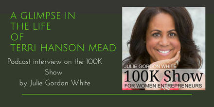 The 100K Show: Julie Gordon White interviews women and how they reached their first $100K in revenue or what they are doing to get there. She asks Terri about her business, angel investing, flying helicopters, being a mom, and playing tennis with Richard Branson.  Listen and find the show notes   here