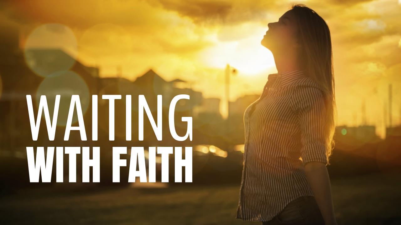 waiting with faith 02.18.18.jpeg
