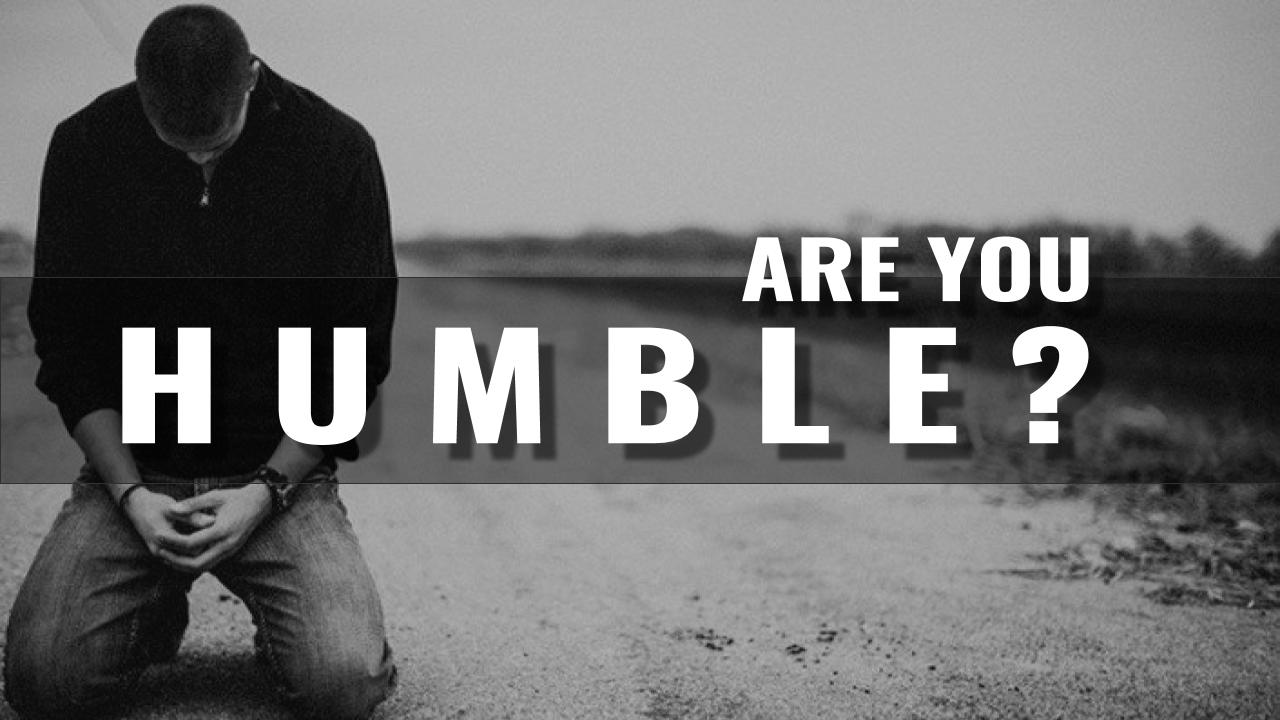 are you humble 03.18.18.jpeg