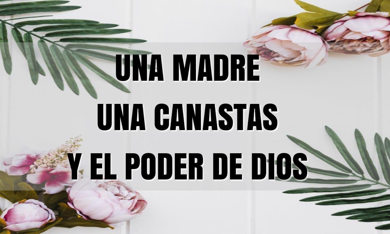 una madre una canasta y el poder de Dios .jpg