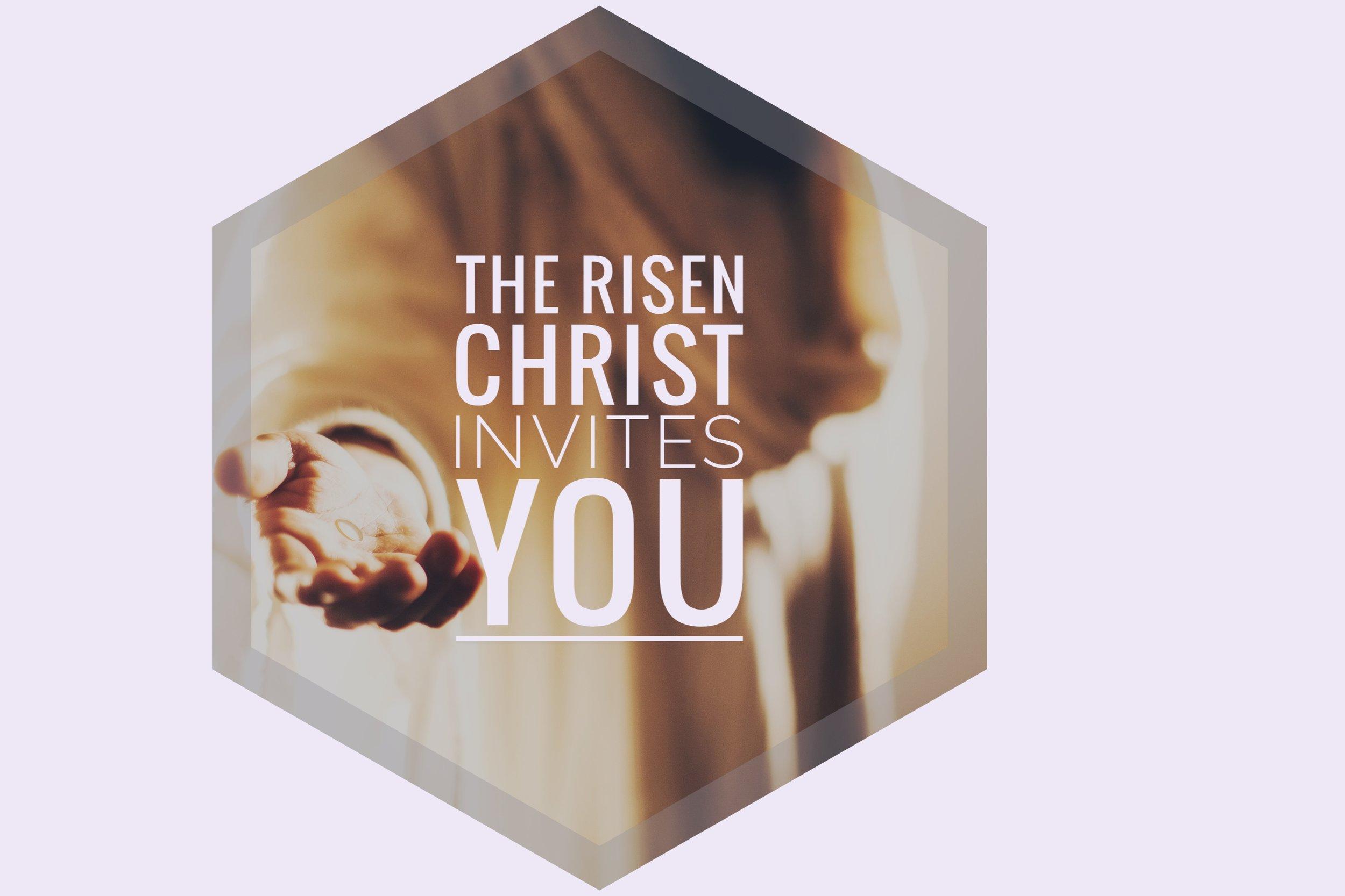 the risen Jesus invites you 05.05.19.jpeg