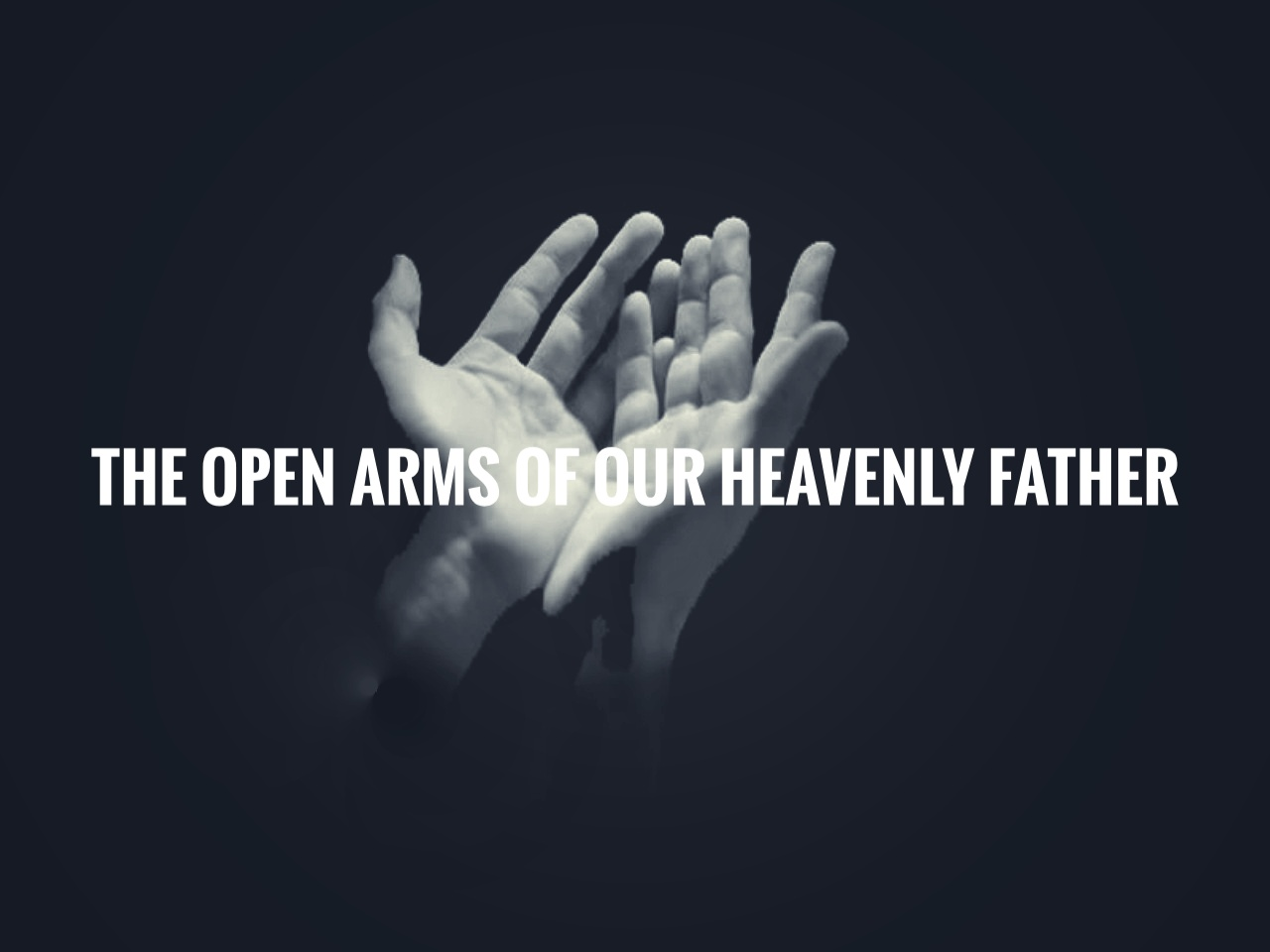 the open arms of our heavenly father 06.16.19.jpeg