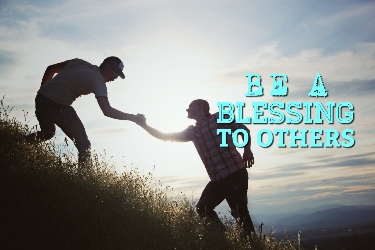 be a blessing to others 06.23.19.jpg