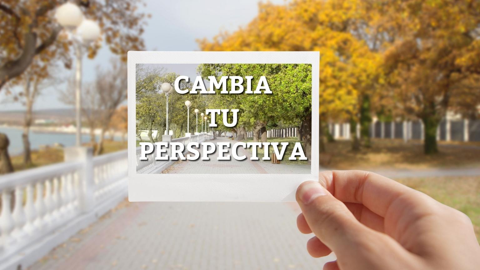cambia tu perspectiva 08.25.29.jpg