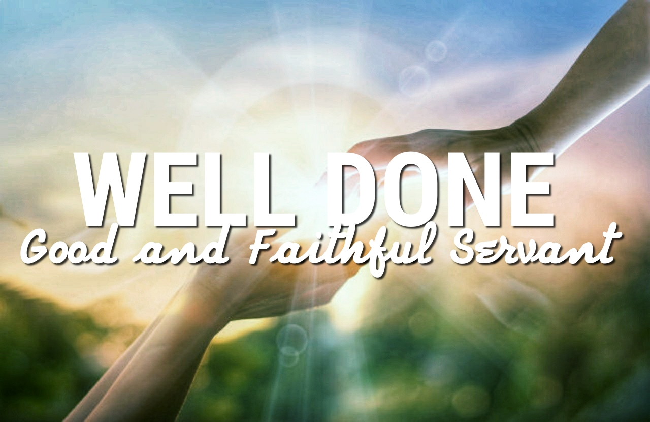Well Done Good And Faithful Servant — ICP Orlando