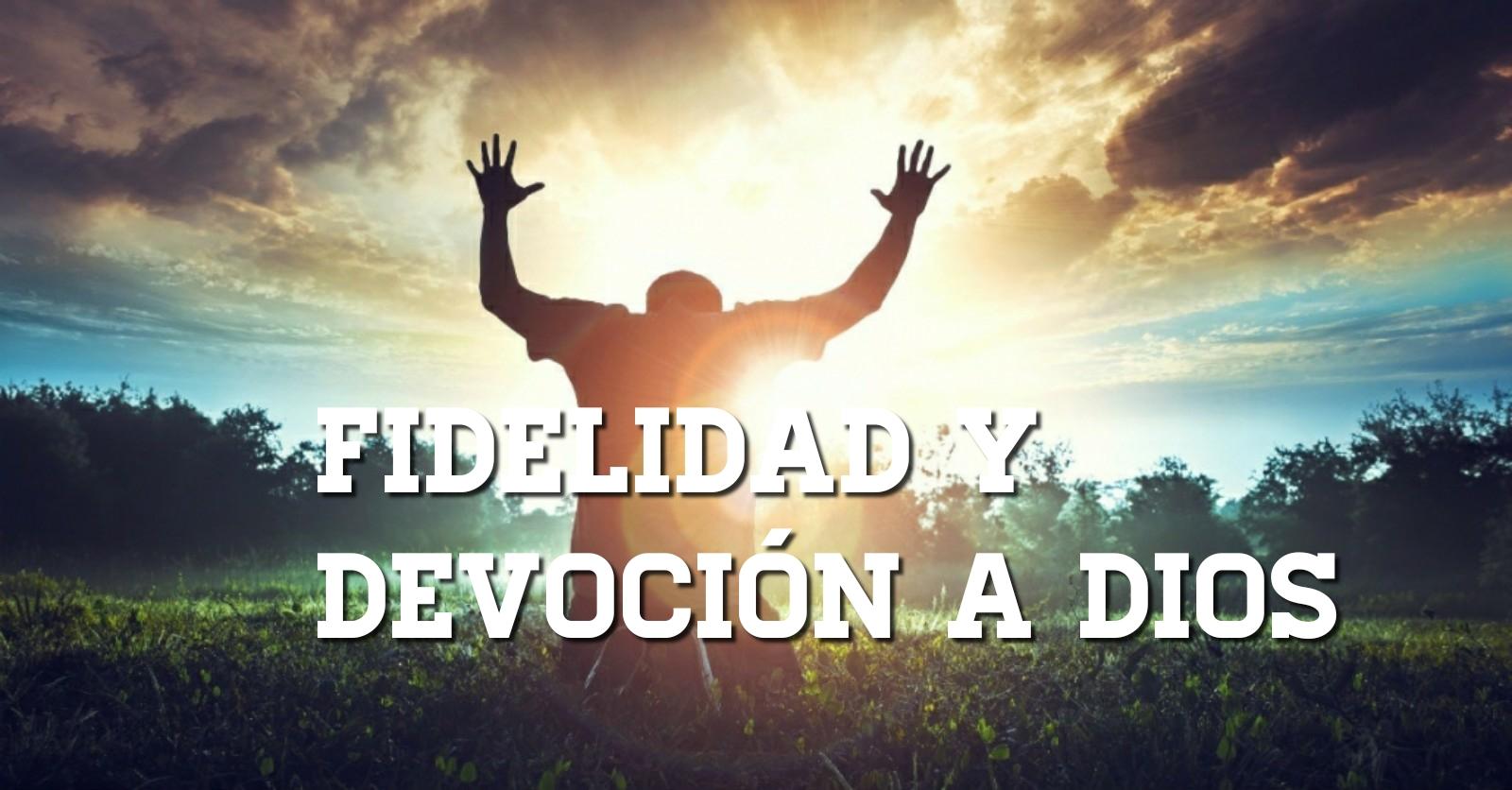fideliad y devoción a Dios 10.02.19.jpg