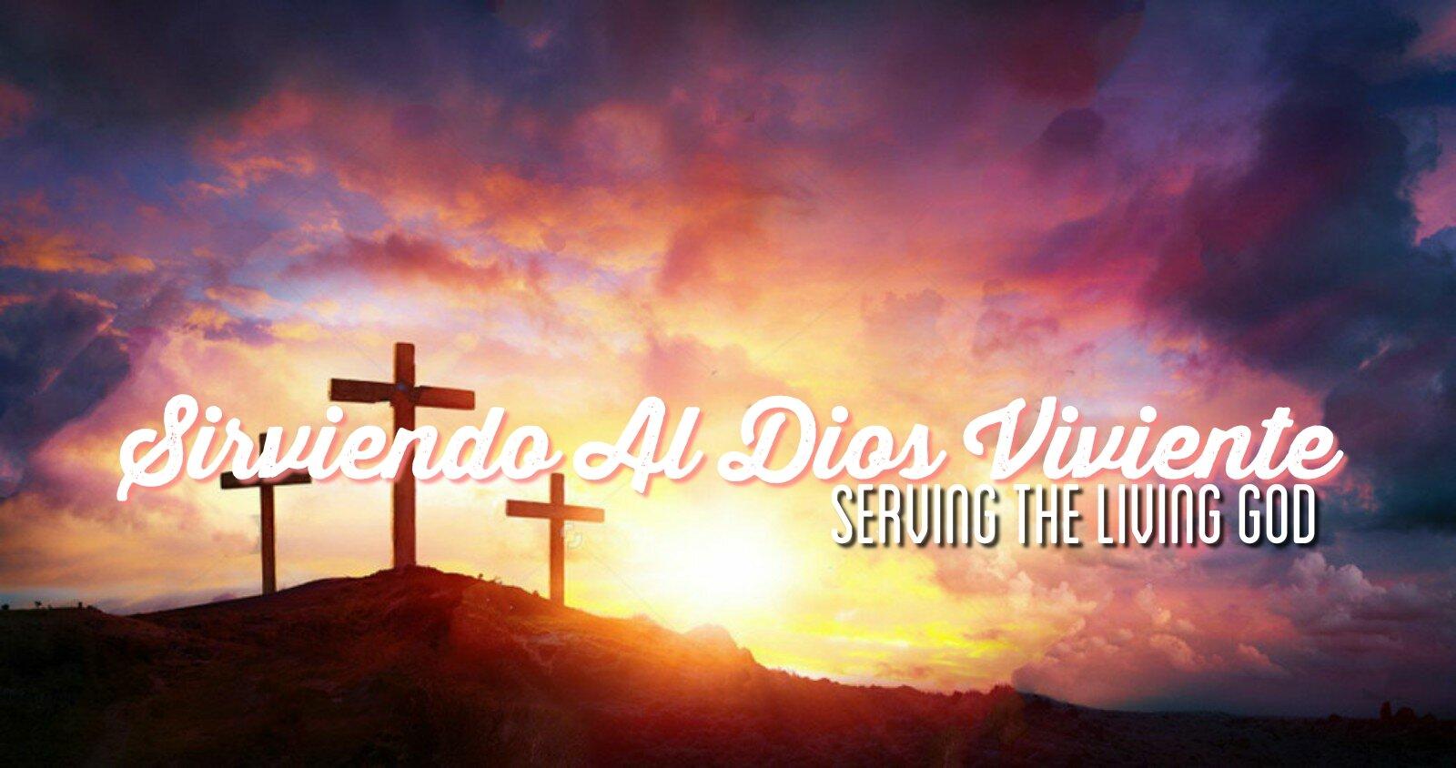 sirviendo al Dios viviente 10.09.19.jpg