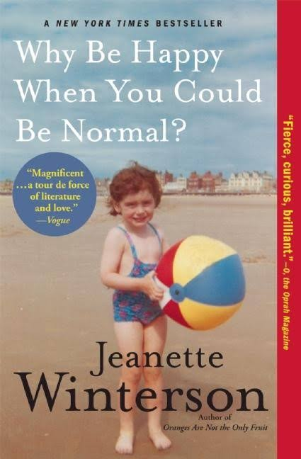 APRILWHY BE HAPPY WHEN YOUCOULD BE NORMAL? JEANETTE WINTERSON - 'Why Be Happy When You Could Be Normal?' is a memoir about a life's work to find happiness.It is the story of how a painful past that Jeanette thought she'd written over and repainted rose to haunt her, sending her on a journey into madness and out again, in search of her biological mother.Witty, acute, fierce, and celebratory, Why Be Happy When You Could Be Normal? is a tough-minded search for belonging, for love, identity, home, and a mother.