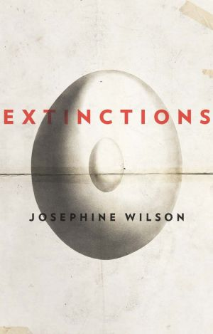 MARCHEXTINCTIONSjosephine wilson - When a series of unfortunate incidents forces retired engineer Professor Frederick Lothian and his neighbour, Jan, together, he begins to realise the damage done by the accumulation of a lifetime's secrets and lies, and to comprehend his own shortcomings. Finally, Frederick Lothian has the opportunity to build something meaningful for the ones he loves. Extinctions is a novel about all kinds of extinction – natural, racial, national and personal – and what we can do to prevent them.