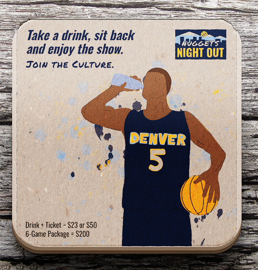 Napkins and coasters placed in bars and restaurants within a 3-mile radius of the Pepsi Center.