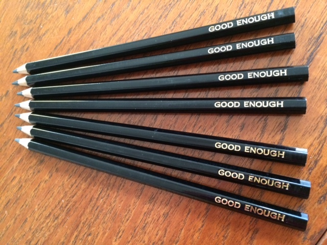I'm Good Enough   HB Pencil. Unlimited Edition. 2017