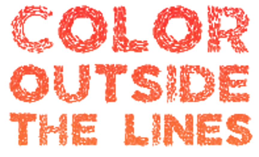 COLOR OUTSIDE THE LINES   Color Outside the Lines empowers and inspires foster children and at-risk youth by providing opportunities for self-expression and creativity.
