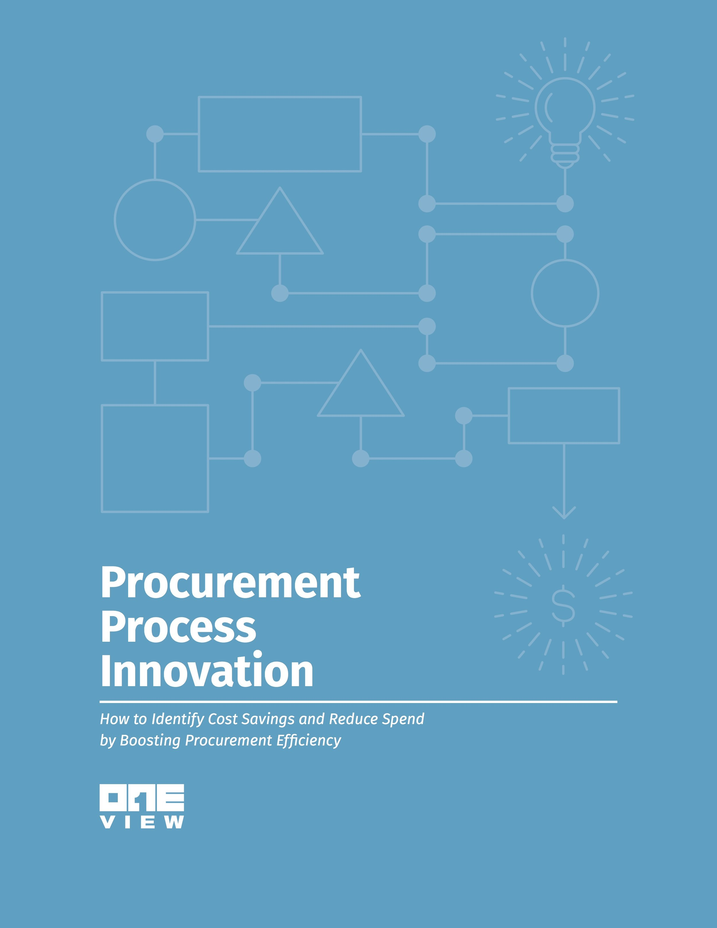 Procurement Process Innovation: How to Identify Savings & Reduce Spend - Discover a step by step process to realizing cost savings and improving efficiency, without going through a Procurement transformation.