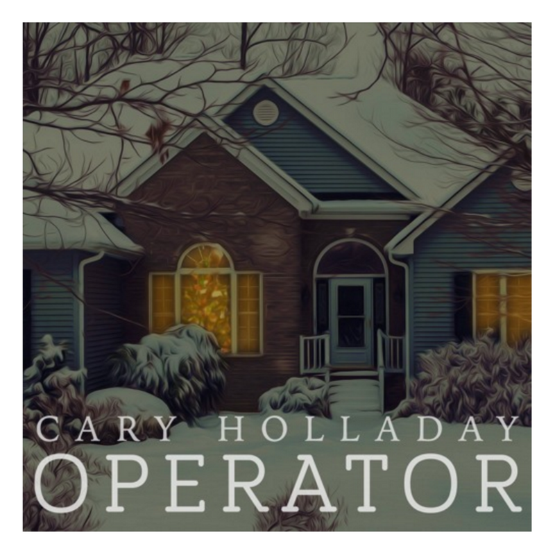 Operator by Cary Holladay