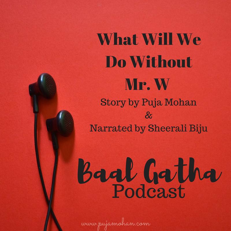 Baal Gatha Podcast 2017 Children's Story