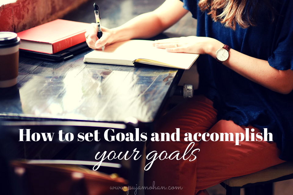 06-12-18_How to Set and Accomplish Your Goals_pujamohan.com.png