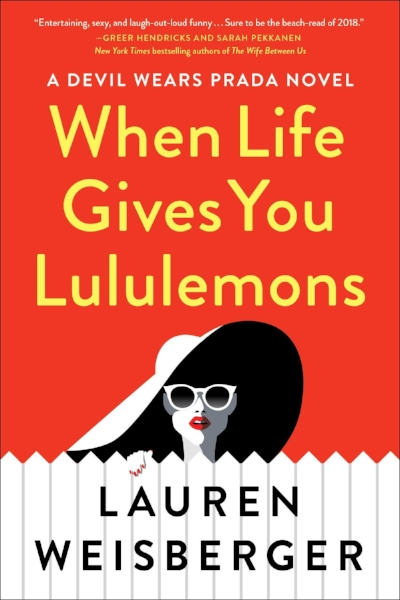 When Life Gives You Lululemons - by Lauren WeisbergerHE SET HER UP. THEY'LL BRING HIM DOWN.Welcome to Greenwich, Connecticut, where the lawns and the women are perfectly manicured, the Tito's and sodas are extra strong, and everyone has something to say about the infamous new neighbor.Let's be clear: Emily Charlton does not do the suburbs. After leaving Miranda Priestly, she's been working in Hollywood as an image consultant to the stars, but recently, Emily's lost a few clients. She's hopeless with social media. The new guard is nipping at her heels. She needs a big opportunity, and she needs it now.When Karolina Hartwell, a gorgeous former supermodel, is arrested for a DUI, her fall from grace is merciless. Her senator-husband leaves her, her Beltway friends disappear, and the tabloids pounce.In Karolina, Emily finds her comeback opportunity. But she quickly learns Greenwich is a world apart and that this comeback needs a team approach.SHOPAMAZON | BARNES & NOBLES | ITUNES