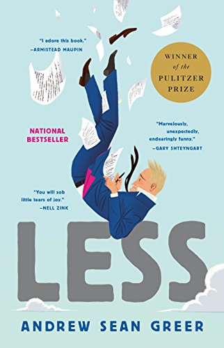 LESS - by Andrew Sean GreerWho says you can't run away from your problems? You are a failed novelist about to turn fifty. A wedding invitation arrives in the mail: your boyfriend of the past nine years is engaged to someone else. You can't say yes--it would be too awkward--and you can't say no--it would look like defeat. On your desk are a series of invitations to half-baked literary events around the world.QUESTION: How do you arrange to skip town?ANSWER: You accept them all.What would possibly go wrong? Arthur Less will almost fall in love in Paris, almost fall to his death in Berlin, barely escape to a Moroccan ski chalet from a Saharan sandstorm, accidentally book himself as the (only) writer-in-residence at a Christian Retreat Center in Southern India, and encounter, on a desert island in the Arabian Sea, the last person on Earth he wants to face. Somewhere in there: he will turn fifty. Through it all, there is his first love. And there is his last.Because, despite all these mishaps, missteps, misunderstandings and mistakes, Less is, above all, a love story.SHOPAMAZON | BARNES & NOBLES | ITUNES