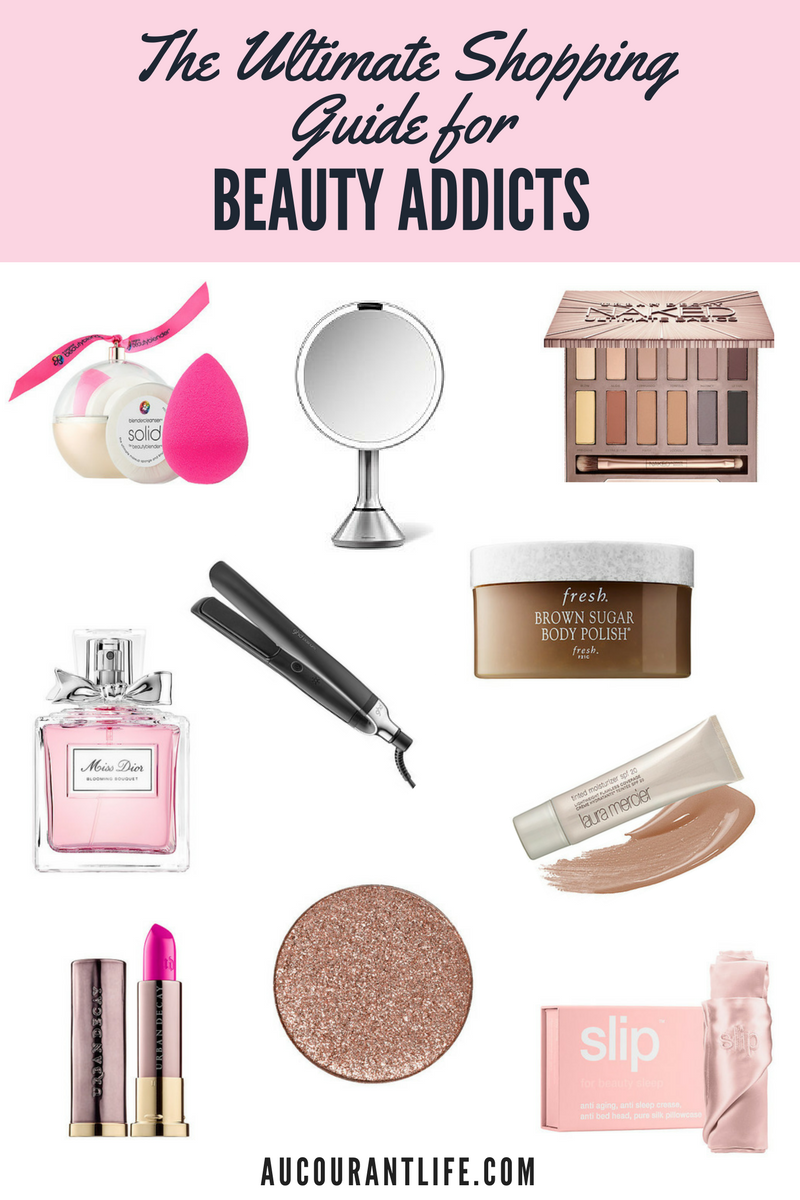 Gift guide for beauty addicts by Au Courant Life