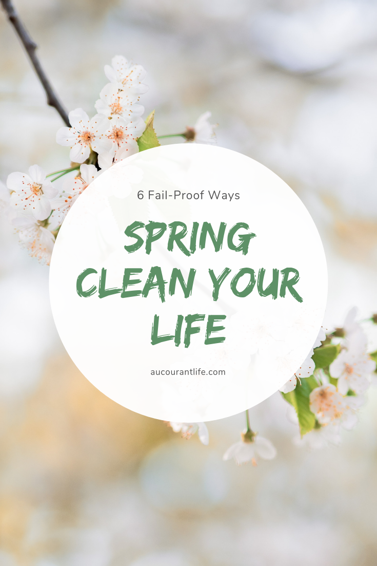 how to spring clean your life by carly weinstein of au courant life