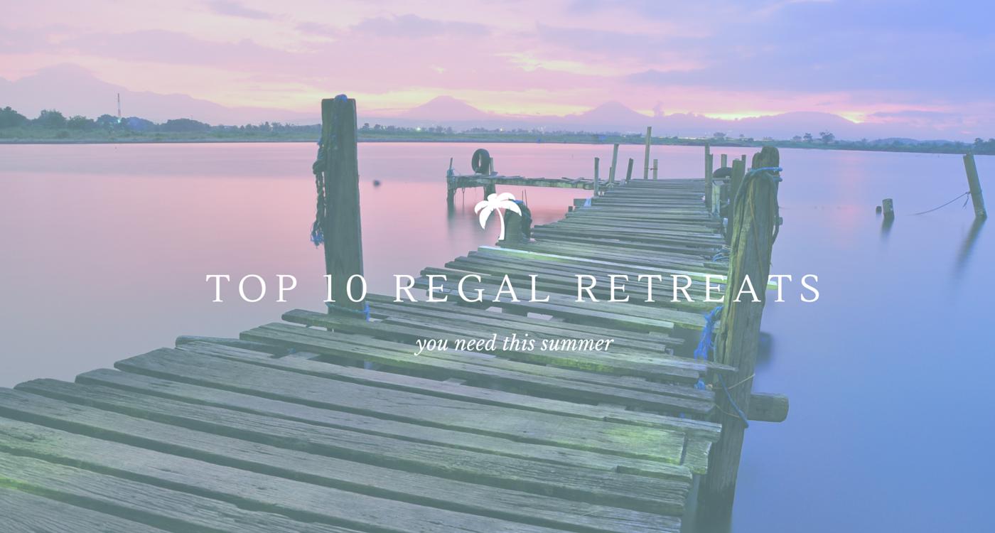10 regal retreats.png