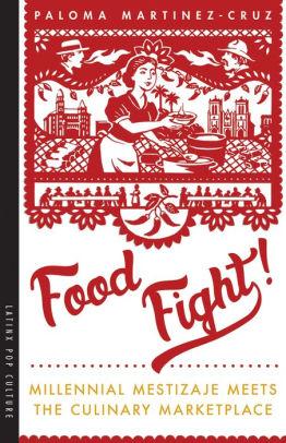 Food Fight Paloma Martinez Cruz.jpg