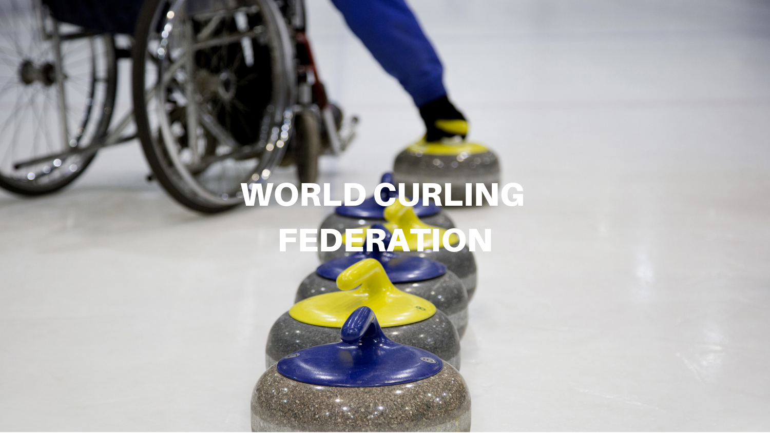 World Curling Federation - Taking wheelchair curling to another level