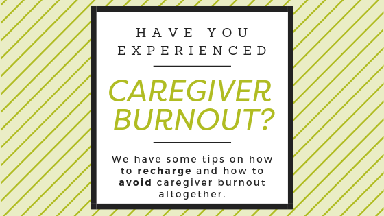 have you experienced caregiver burnout?