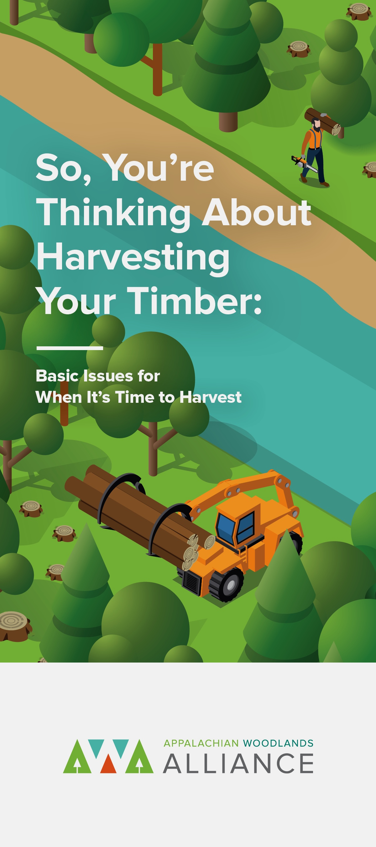 So, You're Thinking About Harvesting Your Timber: Basic Issues for When It's Time to Harvest -