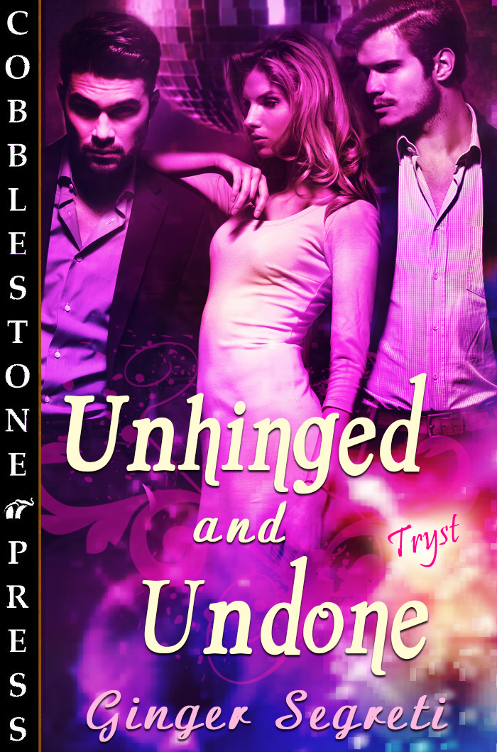 Unhinged and Undone, by Ginger Segreti book cover