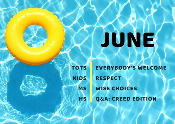 It's summertime! - The pool is open so it must be summer! Woohoo! We hope this summer is filled with lots of family time, memories and fun. Here are a few ways to connect with your kids this month. TOTS (Toddlers & Preschool)           KIDS(Kindergarten - 5th Grade)TEENS (6th-12th Grade)