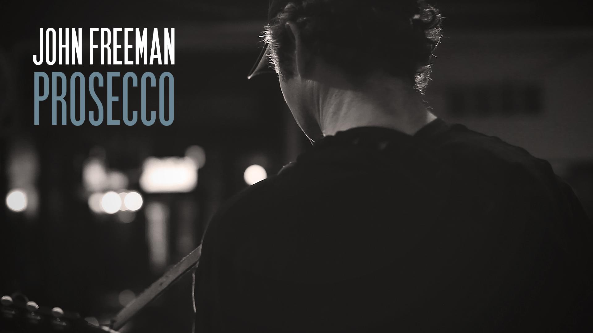 "New Video: ""Prosecco"" by John Freeman"