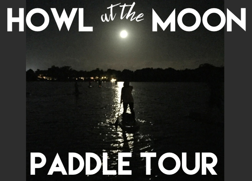 August 15, 2019 8:30p - Howl at the Moon Paddle Tour at Wave of Wellness