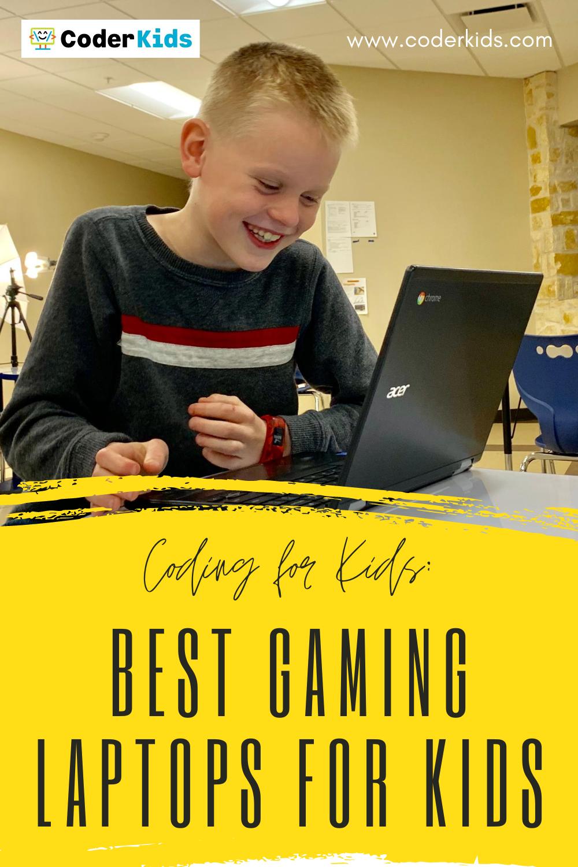 Best Gaming Laptops For Kids Coder Kids