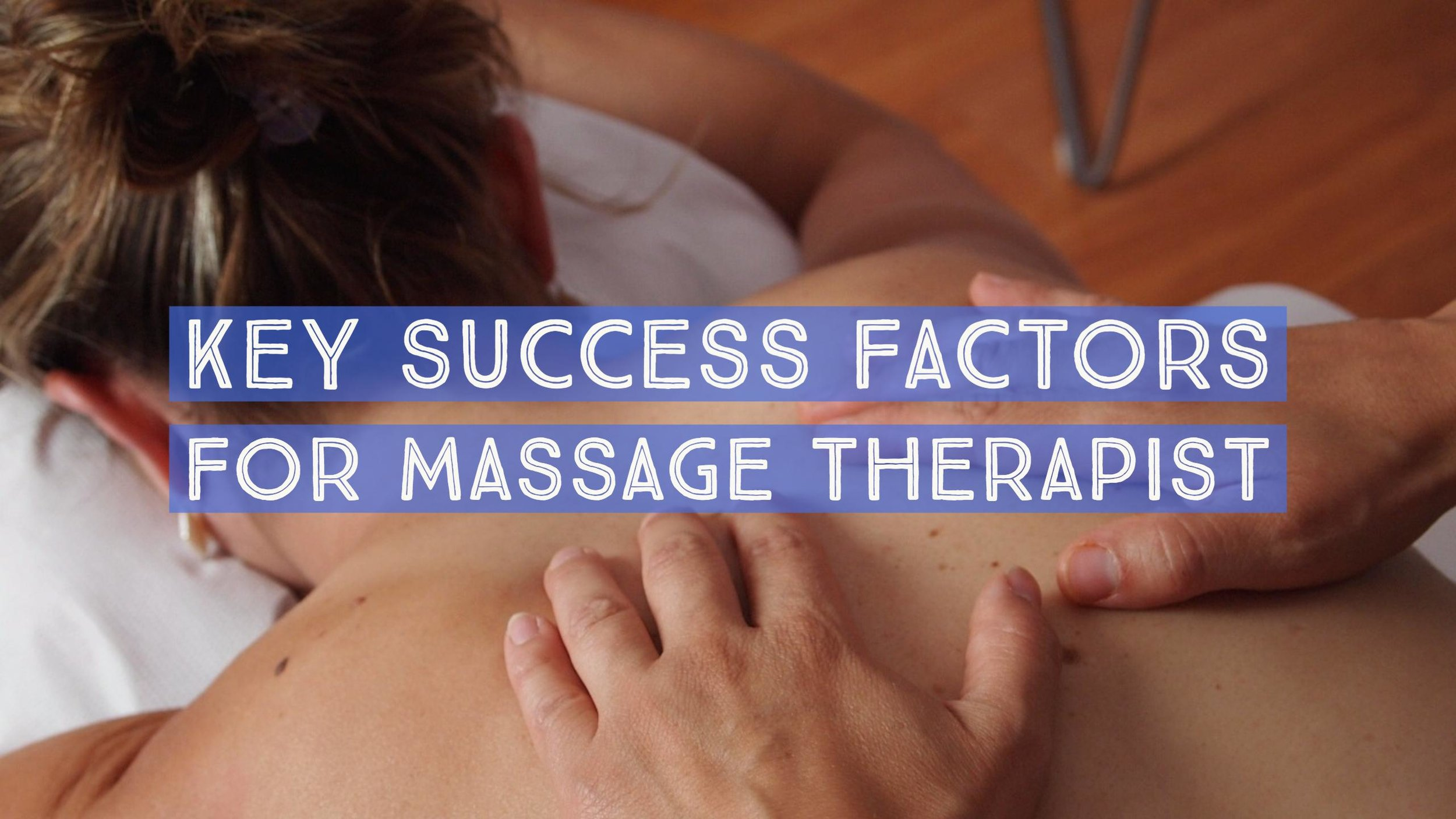 Massage Therapist key success factors