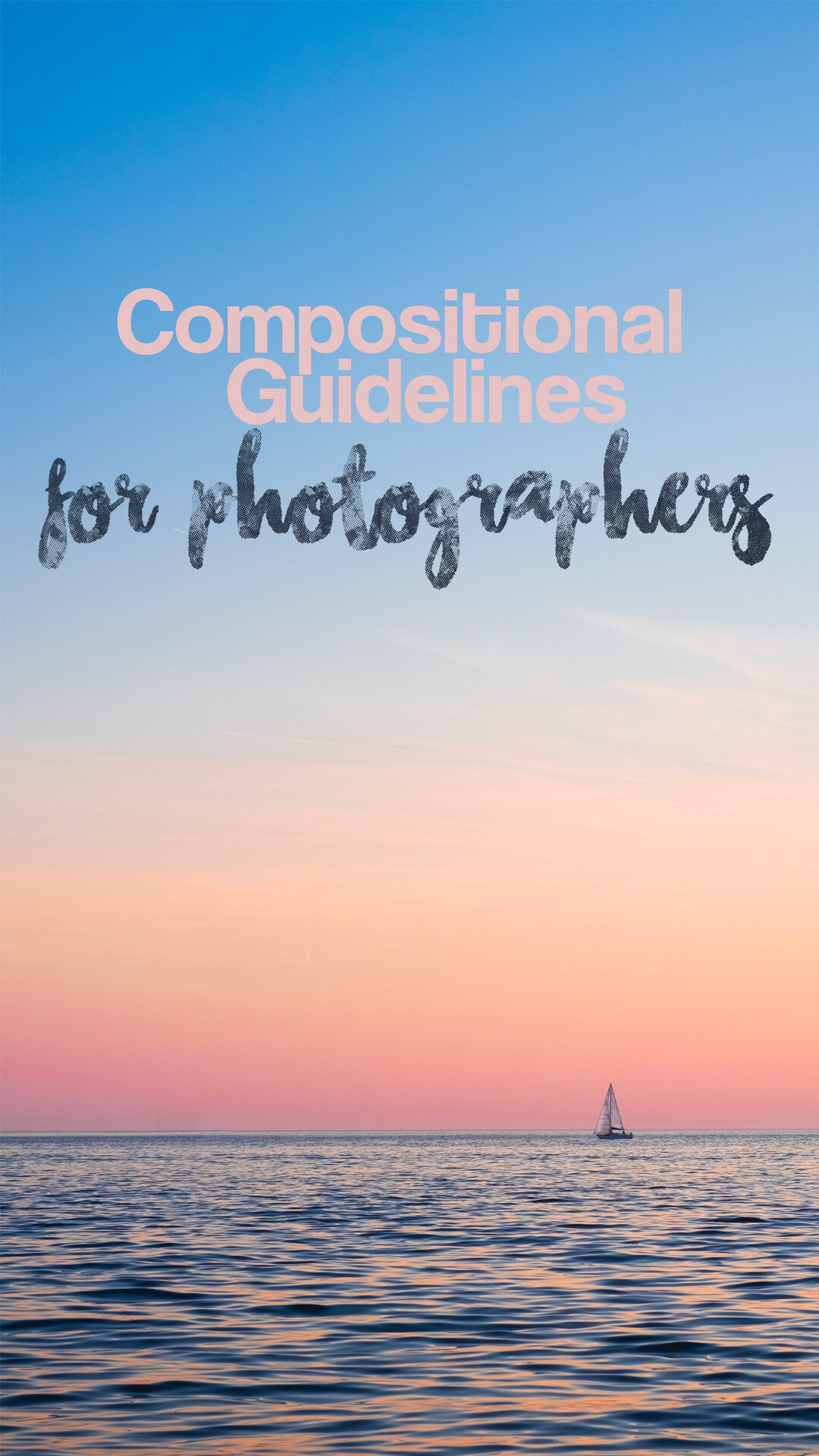 Compositional Guidelines for Photographers