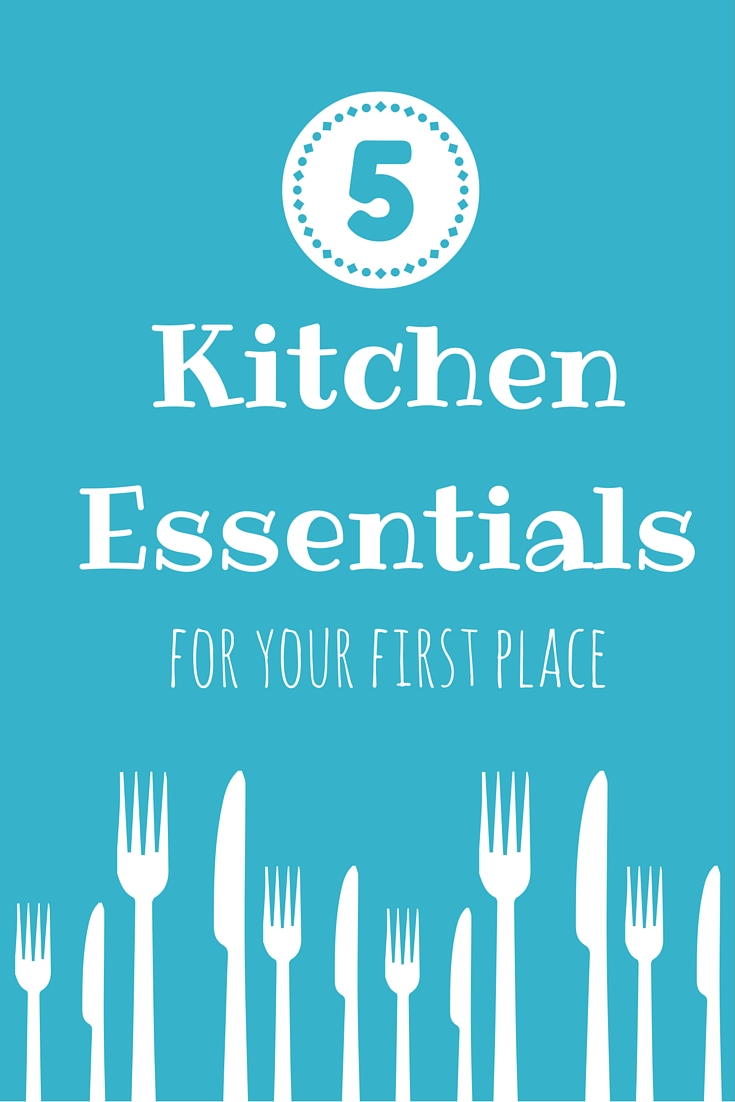 5 Kitchen Essentials For Your First Place | themillennialmenu.com