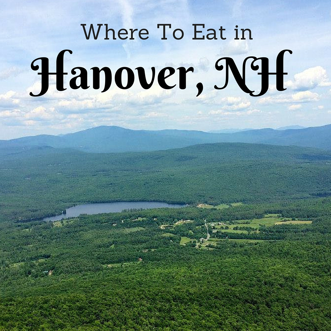 My favorite places to eat in Hanover, NH, home of Dartmouth CollegE. | themillennialmenu.com