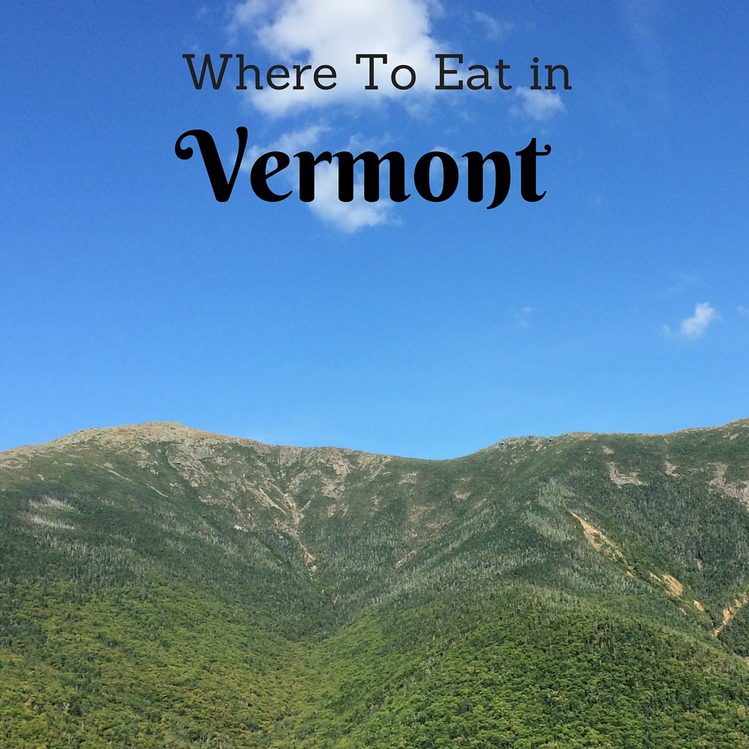 Find out where the foodie's eat in the green mountain state of vermont. | themillennialmenu.com