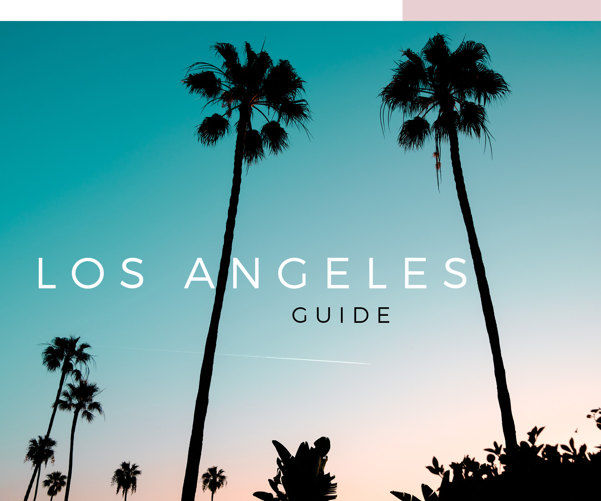 Adore Los Angeles los angeles guide: part 1 — adore home magazine