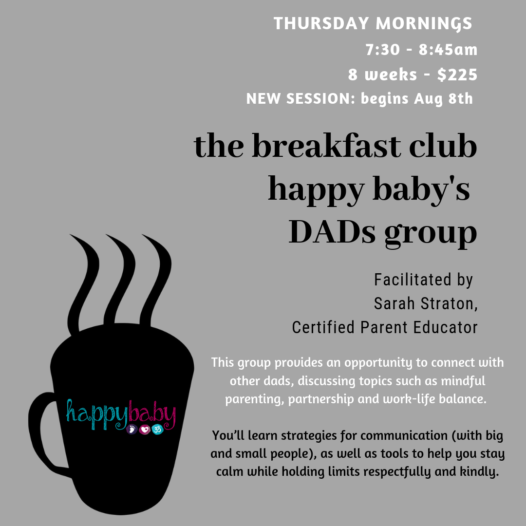 We also excited to announce our new ' dads only ' support group.  Our next 'happy baby dad's breakfast club' is now enrolling for the AUGUST 8th session. Click  HERE  or email  info@happybabyla.com  for all of the details or to enroll.