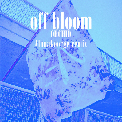 Off Bloom - Orchid (AlunaGeorge Remix)    Multi talent AlunaGeorge remixed the song 'Orchid' by up-and-coming Danish act Off Bloom. The futuristic track will have you floating in space!