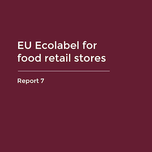 Report 7 - EU Ecolabel for food retail stores