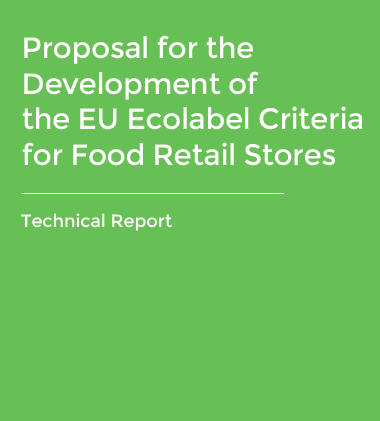 Technical Report - Proposal for the Development of the EU Ecolabel Criteria for Food Retail Stores