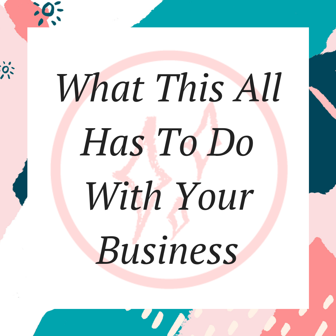 What This All Has To Do With Your Business.png