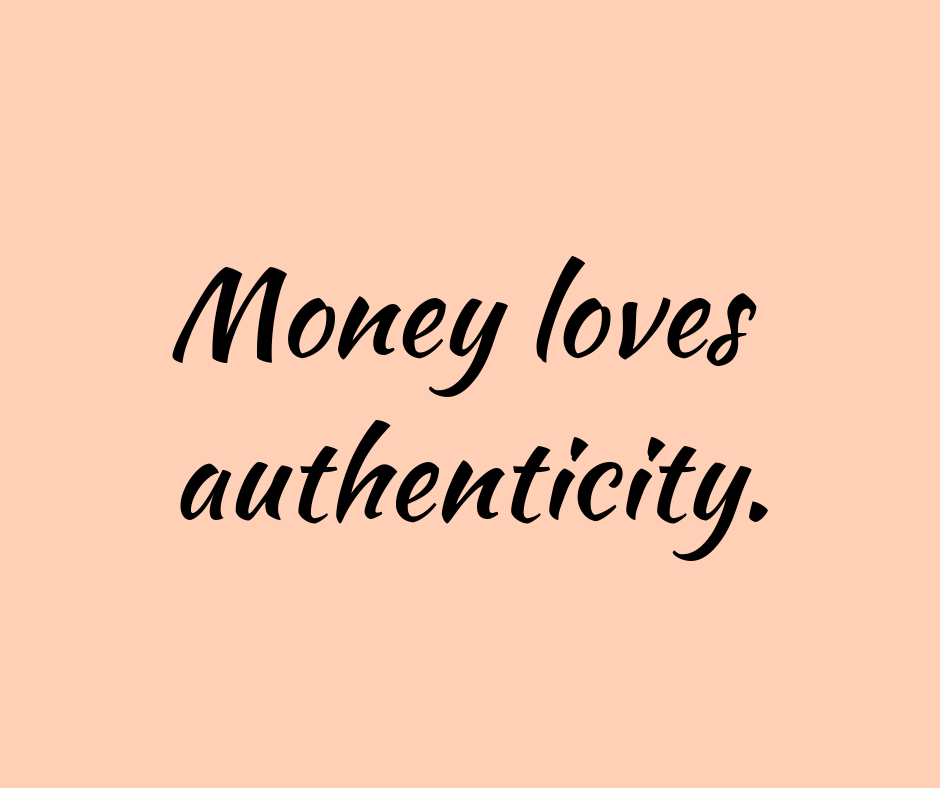 Money loves authenticity. (1).png