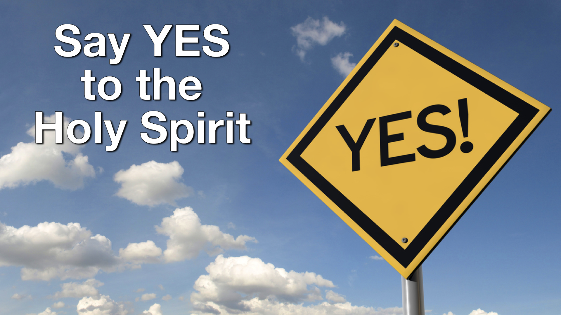 SAY YES TO THE HOLY SPIRIT (HD).001.png
